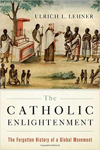 The-Catholic-Enlightenment-lehner-ulrich